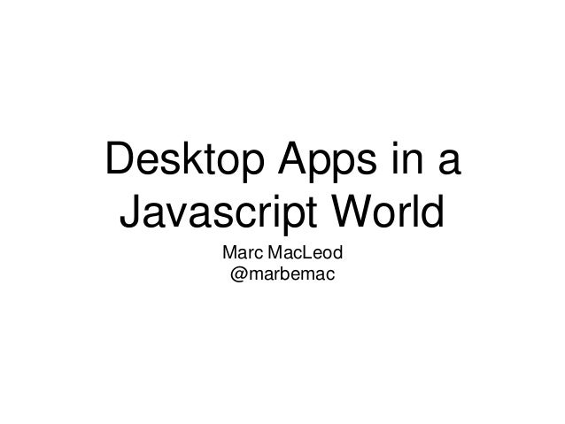 c or javascript desktop applications
